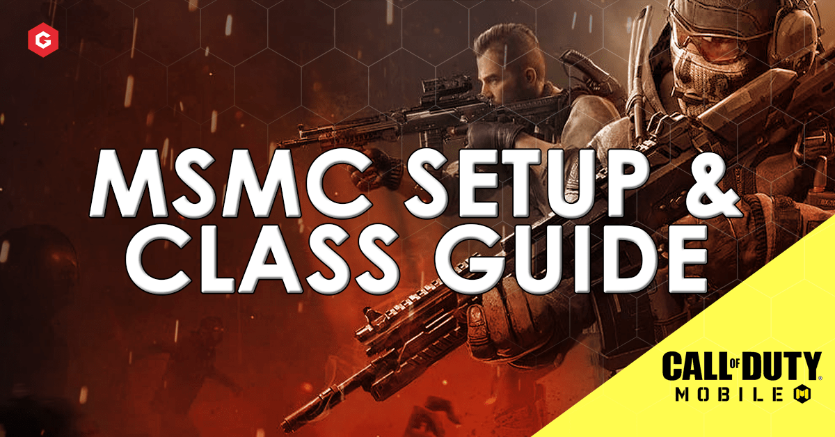 Cod Mobile Msmc Setup Best Attachments For Your Class In Call