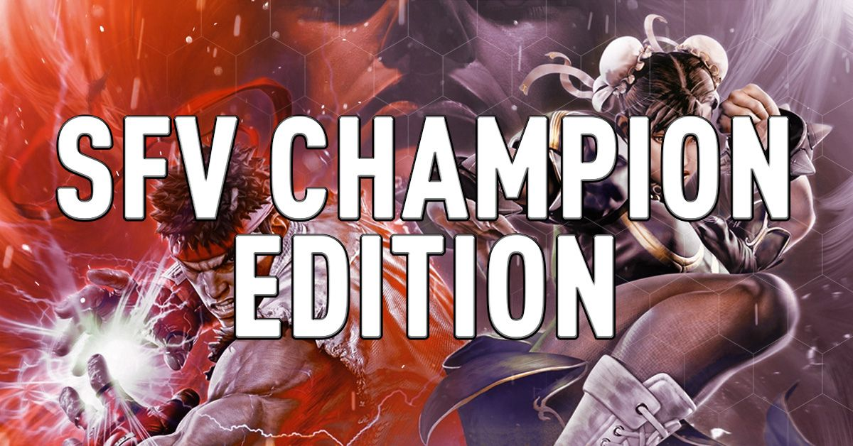 Street Fighter V Champion Edition Everything You Need To Know