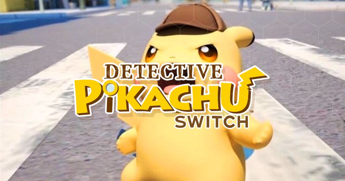 Detective Pikachu Switch Game Release Date Trailer Gameplay And