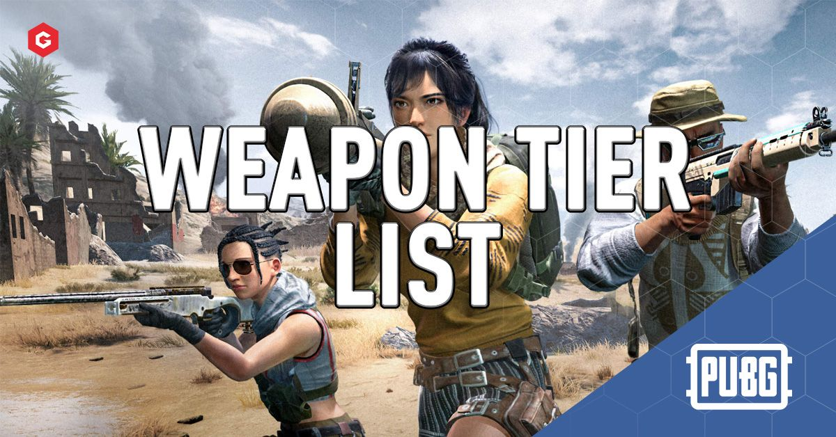 Pubg Season 8 Weapons Tier List For And The Best Weapon To Use In